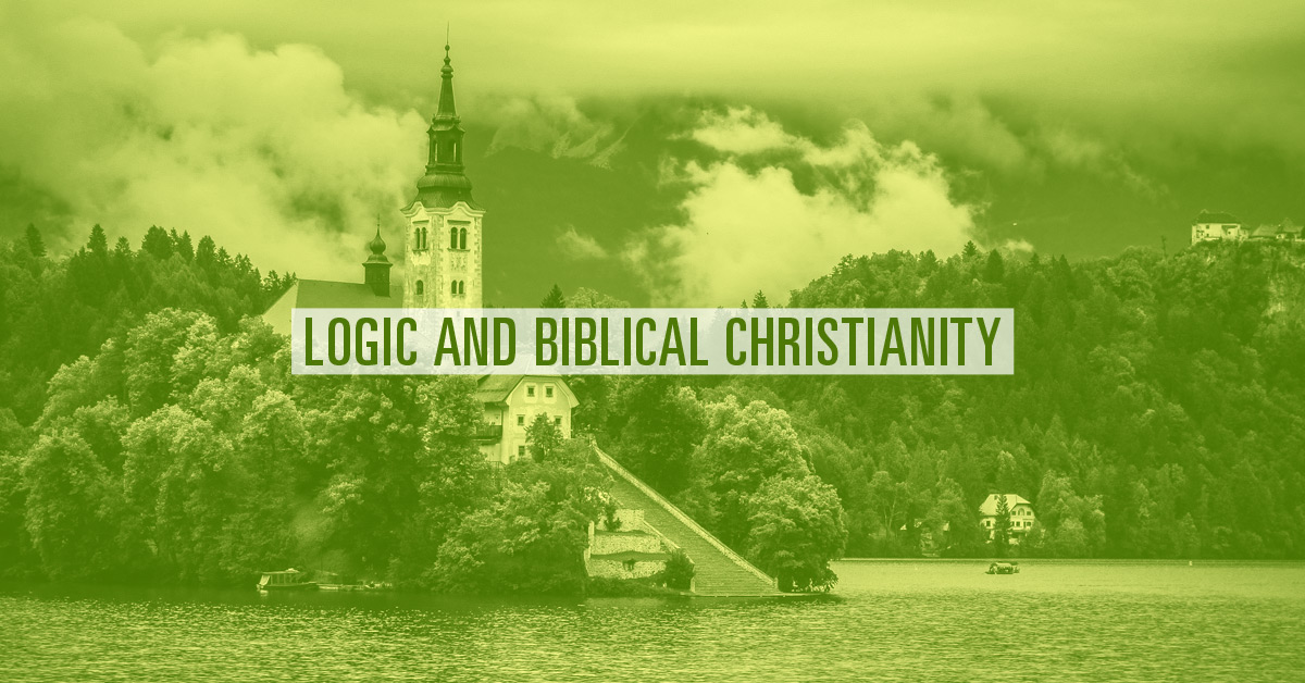 Logic and Biblical Christianity
