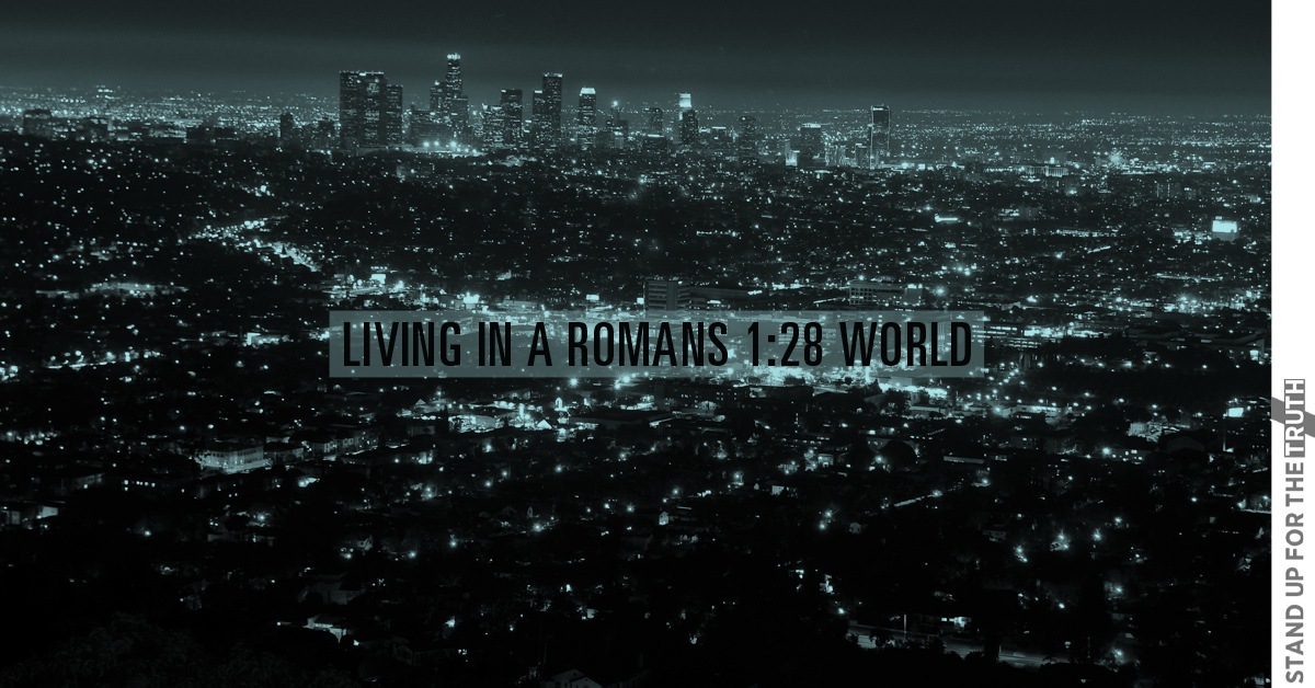 Living in a Romans 1:28 World