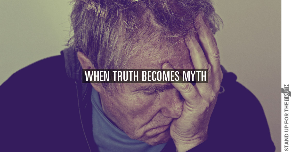 When Truth Becomes Myth