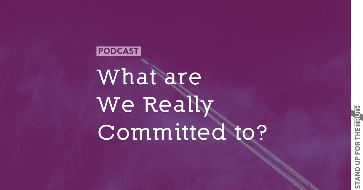 What are We Really Committed to?