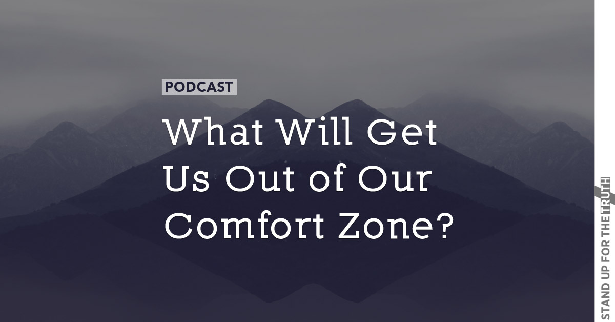 What Will Get Us Out of Our Comfort Zone?