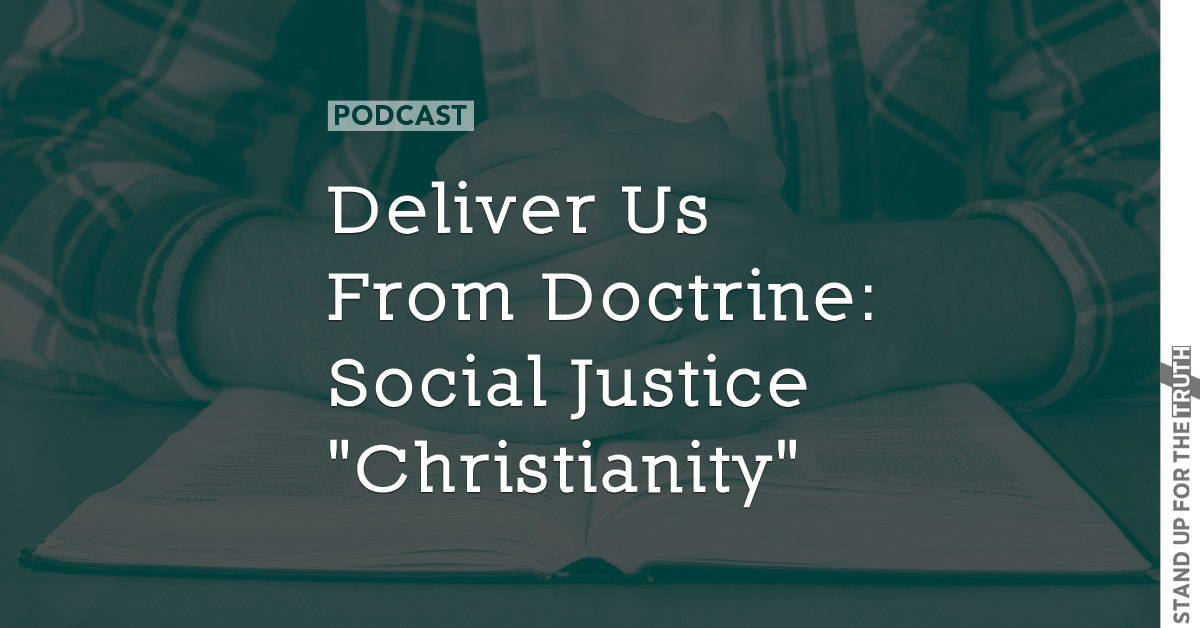 """Deliver Us From Doctrine: Social Justice """"Christianity"""""""