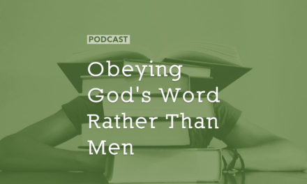 Obeying God's Word Rather Than Men