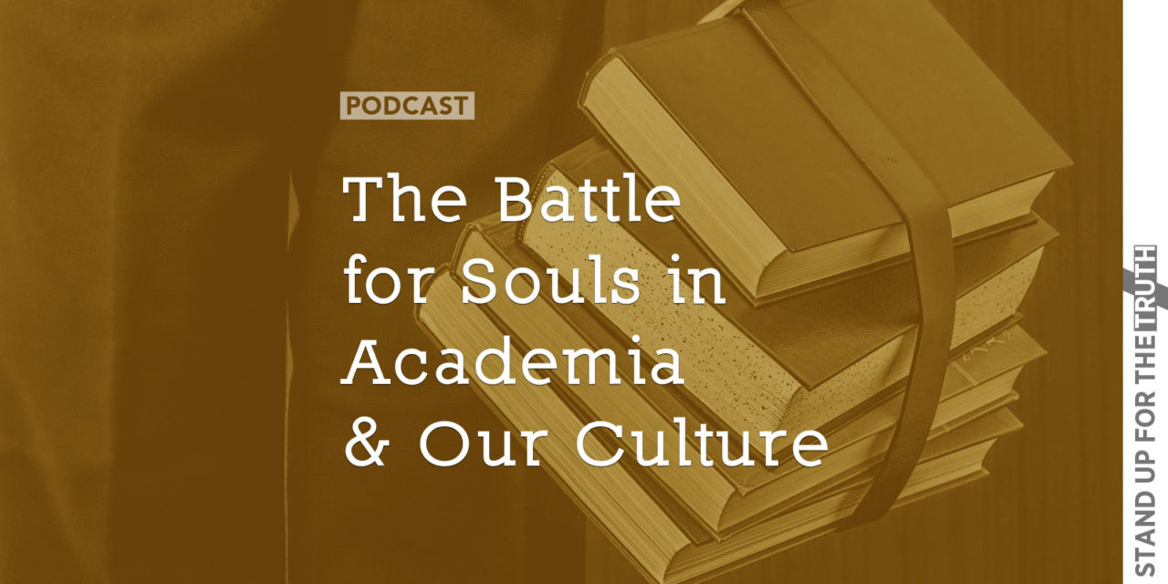 The Battle for Souls in Academia and Our Culture