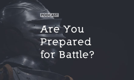 Are You Prepared for Battle?