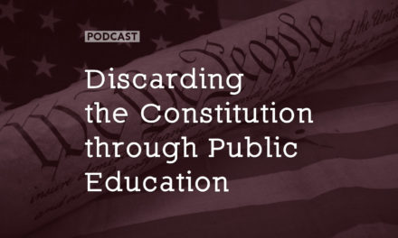 Discarding the Constitution through Public Education