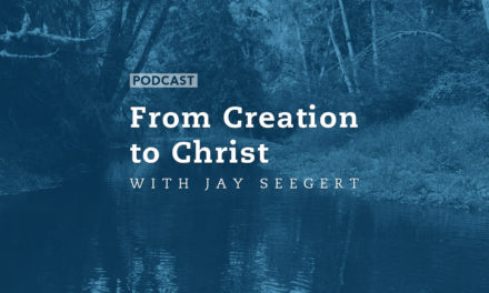 From Creation to Christ with Jay Seegert