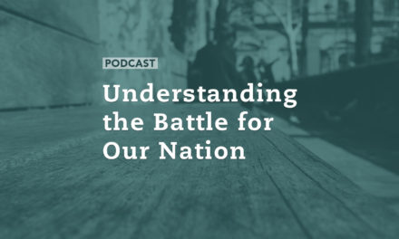 Understanding the Battle for Our Nation