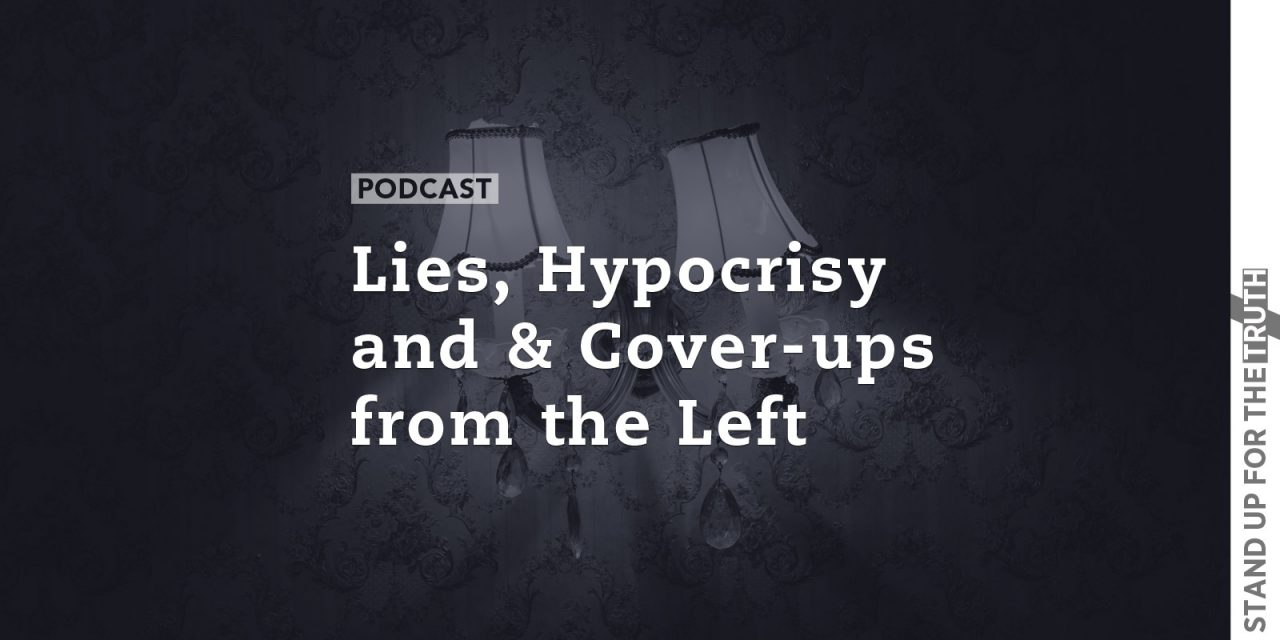 Lies, Hypocrisy and Cover-ups from the Left