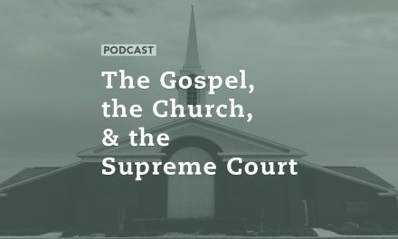 The Gospel, the Church, and the Supreme Court