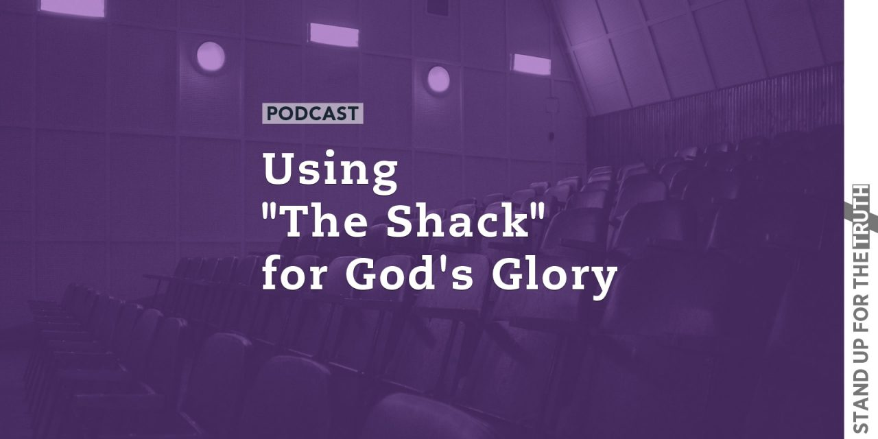 """Using """"The Shack"""" for God's Glory"""