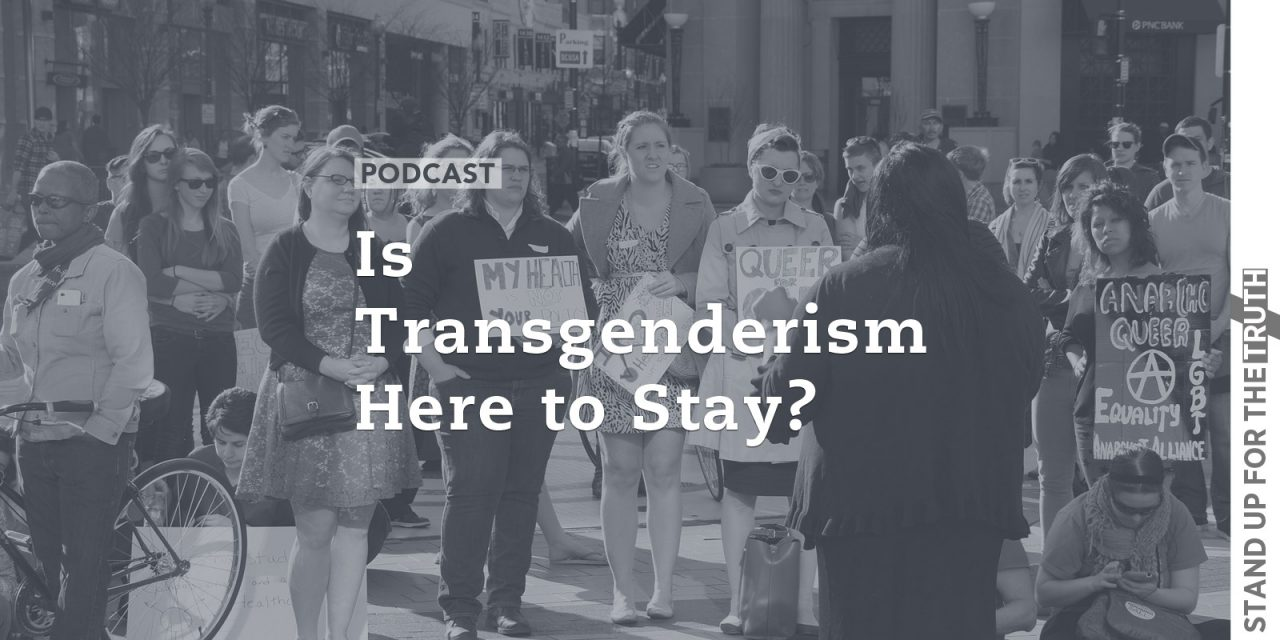 Is 'Transgenderism' Here to Stay?