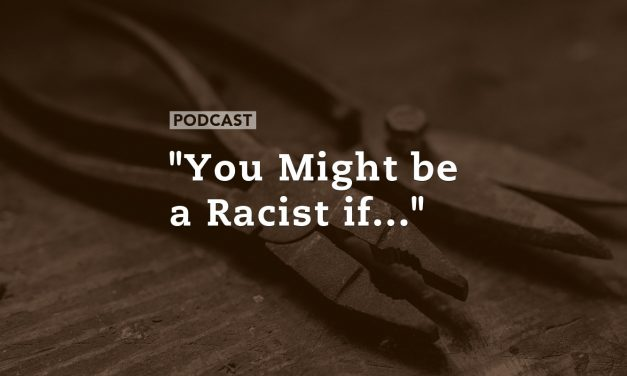 """""""You Might be a Racist if…"""""""