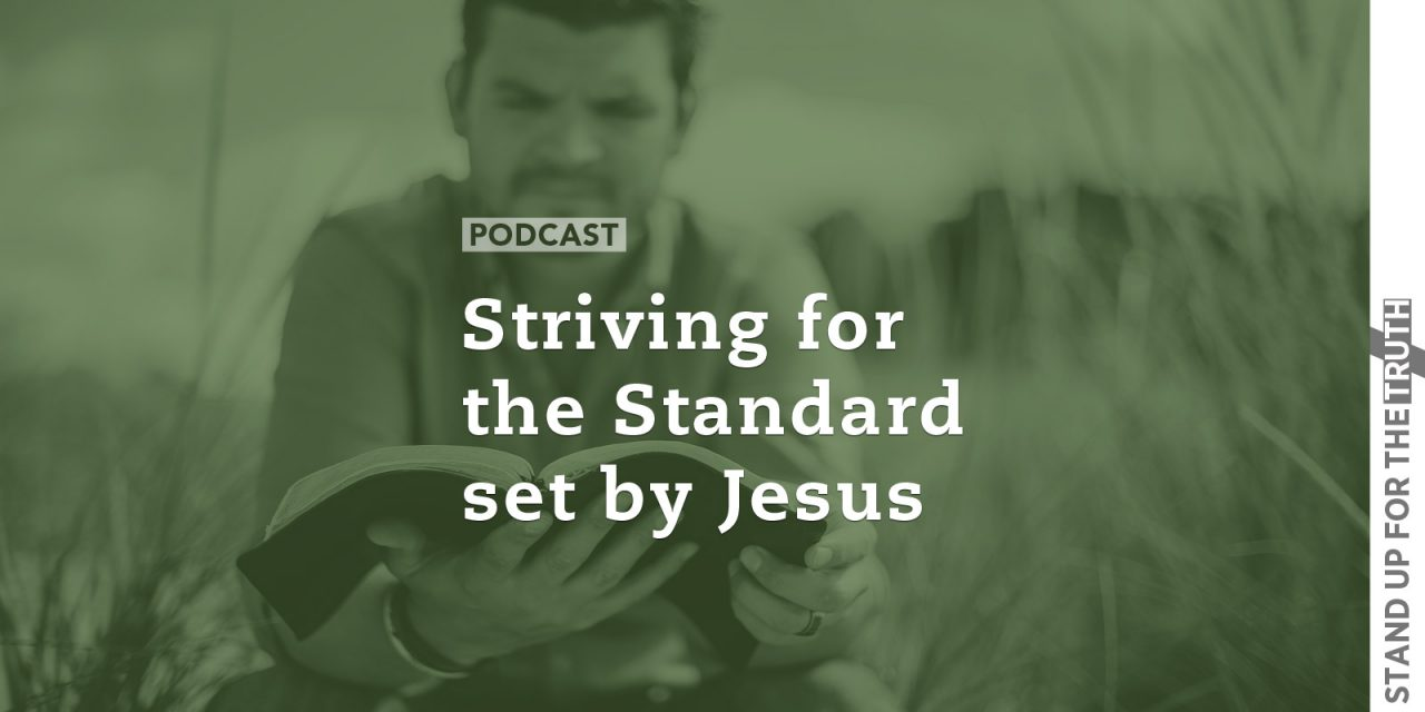 Striving for the Standard set by Jesus