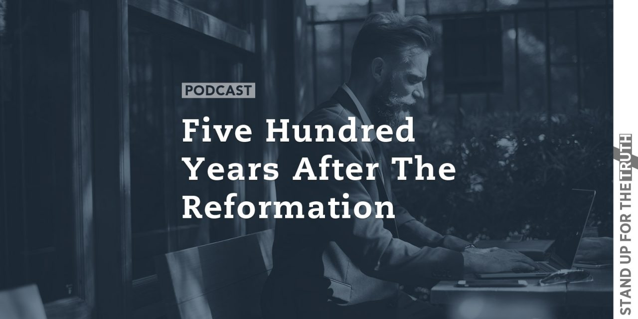 Five Hundred Years After The Reformation
