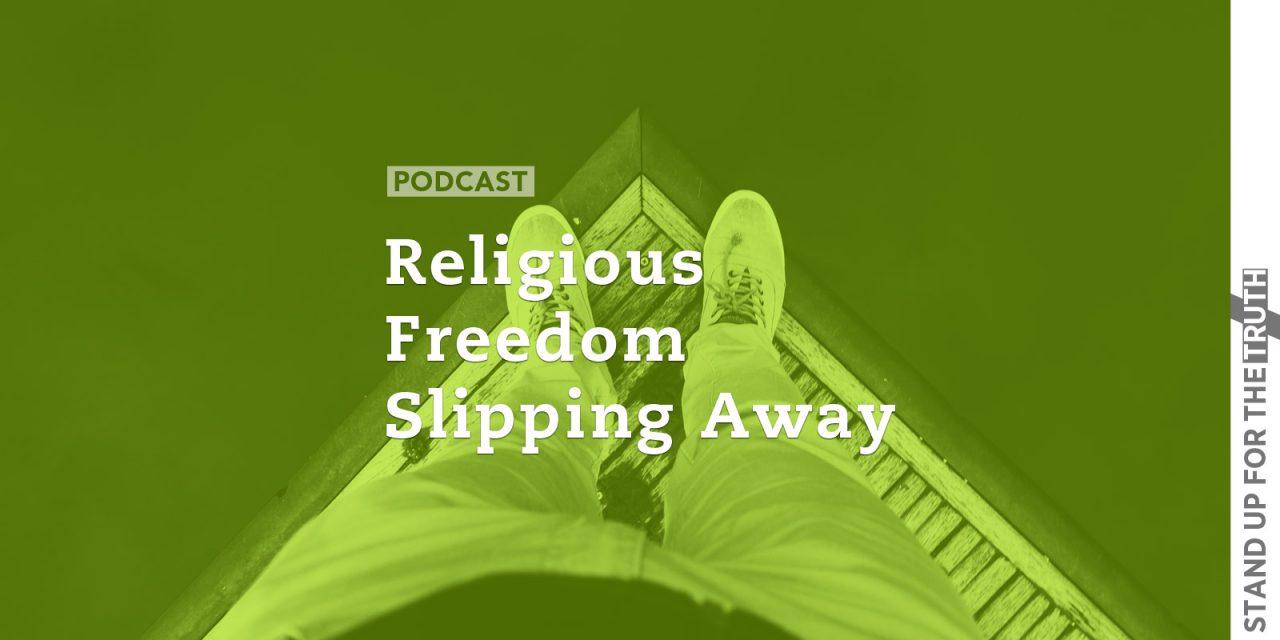 Religious Freedom Slipping Away