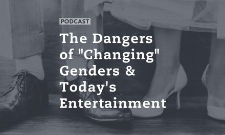 "The Dangers of ""Changing"" Genders & Today's Entertainment"