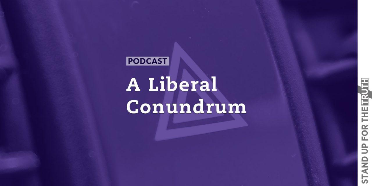 A Liberal Conundrum