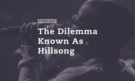 The Dilemma Known As Hillsong