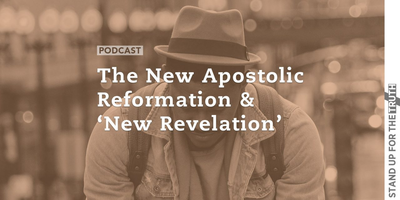 The New Apostolic Reformation and 'New Revelation'