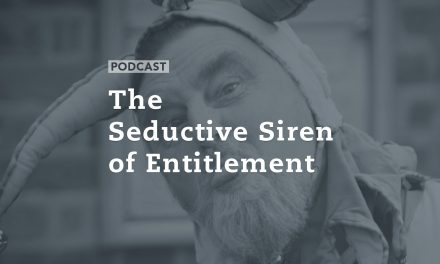 The Seductive Siren of Entitlement