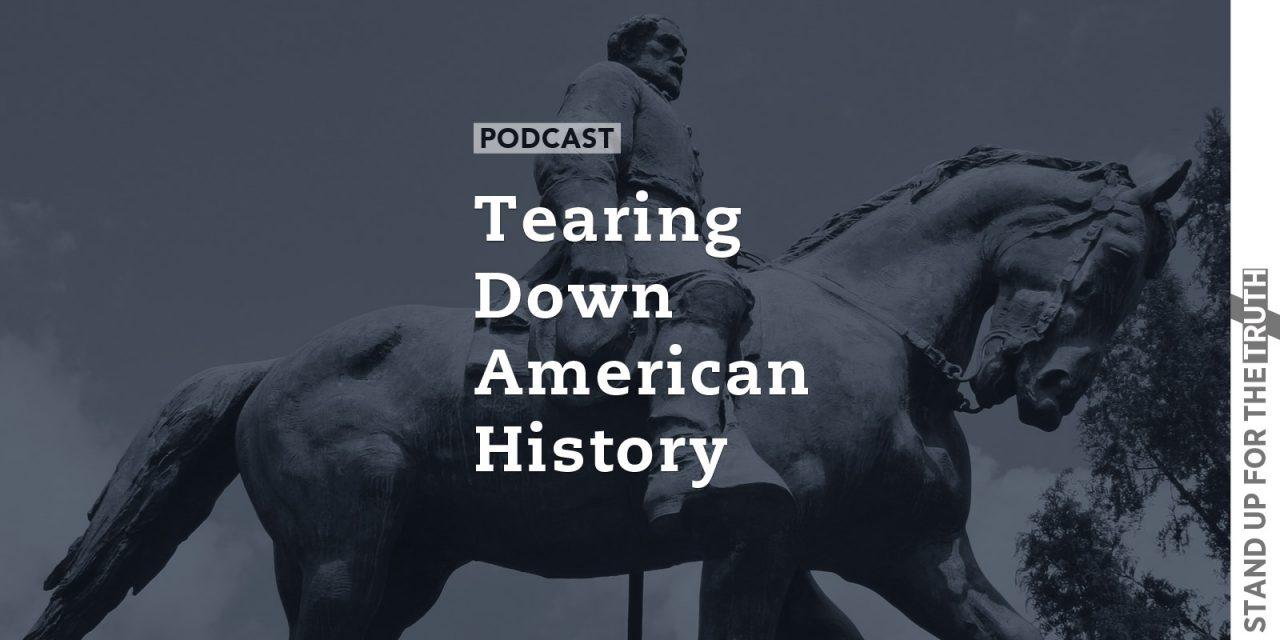 Tearing Down American History