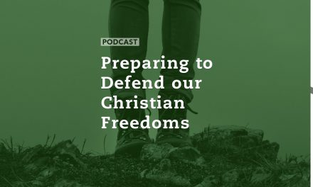 Preparing to Defend our Christian Freedoms