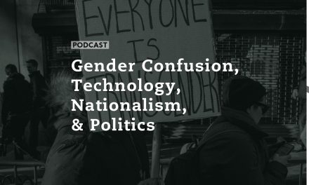 Gender Confusion, Technology, Nationalism, & Politics