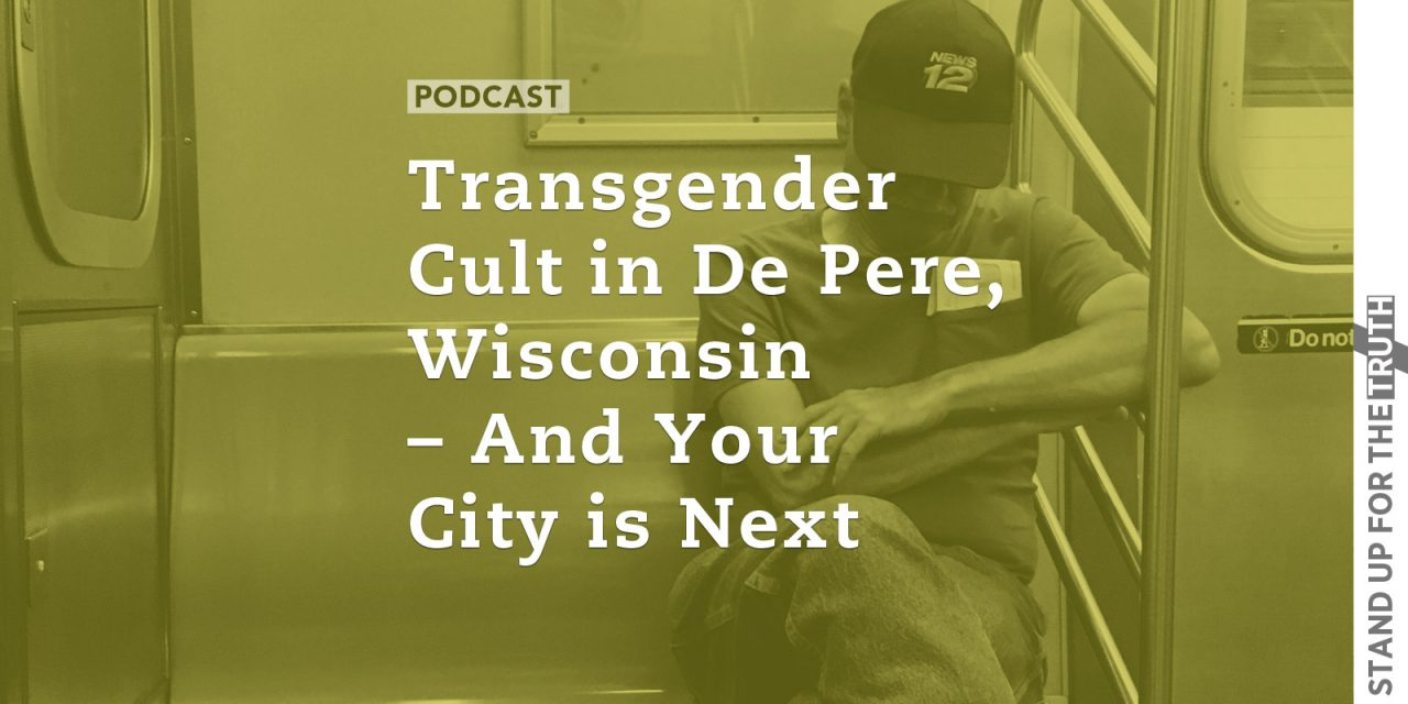 Transgender Cult Advances in De Pere, Wisconsin – And Your City is Next