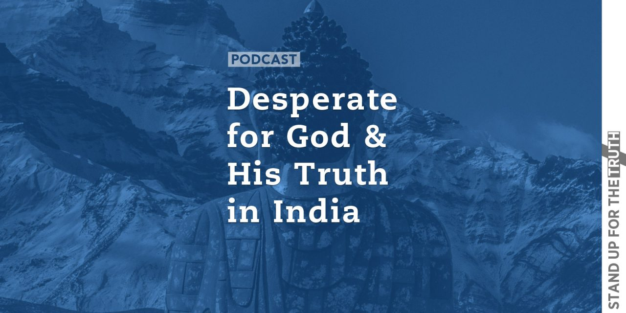 Desperate for God and His Truth – in India