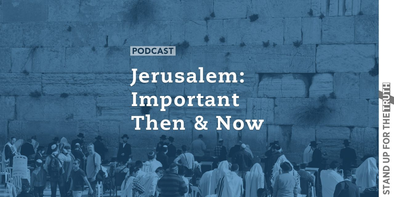 Jerusalem: Important Then and Now