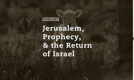 Jerusalem, Prophecy, and the Return of Israel