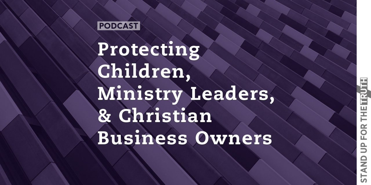 Protecting Children, Ministry Leaders, & Christian Business Owners