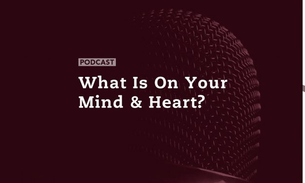 What is on Your Mind and Heart?
