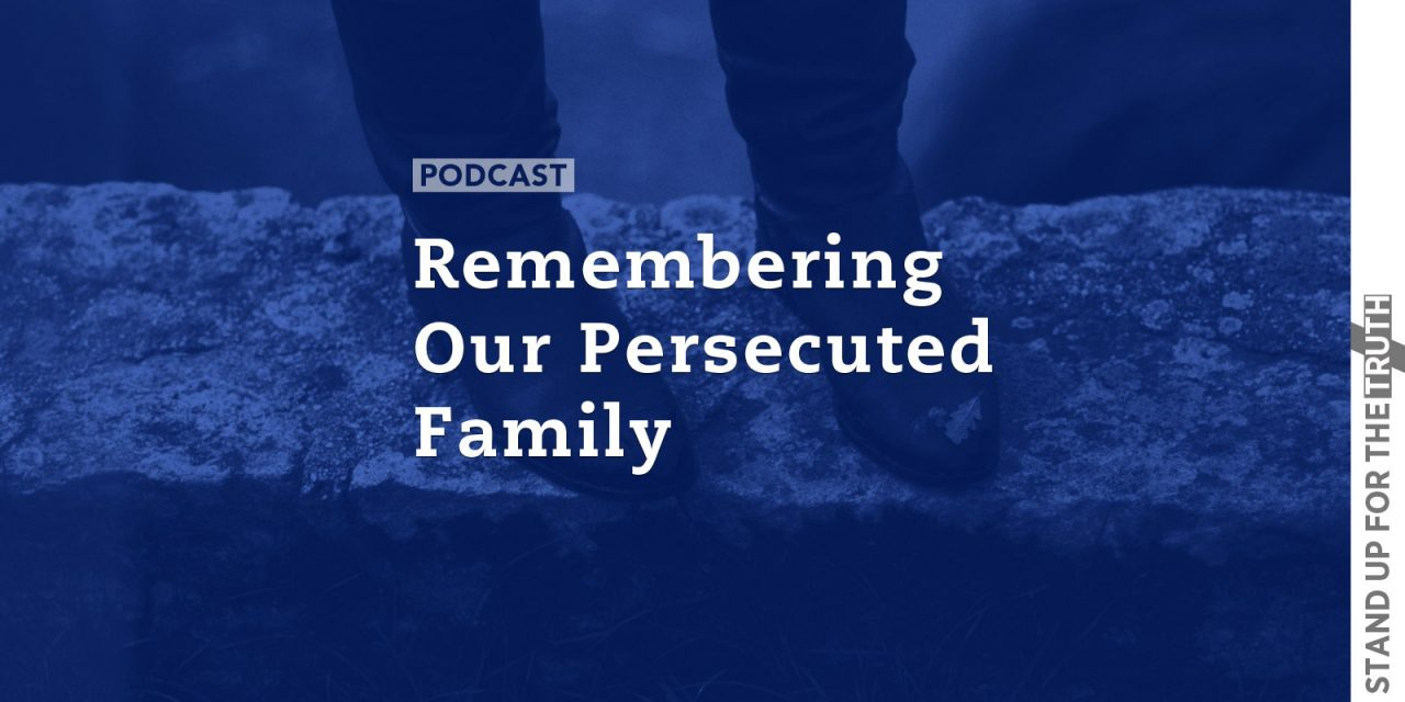 Remembering Our Persecuted Family