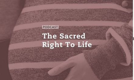 The Sacred Right to Life
