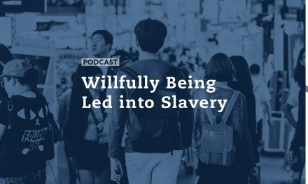 Willfully Being Led into Slavery