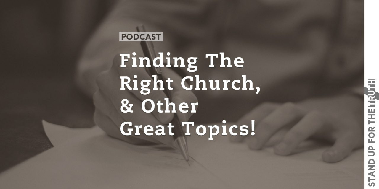 Finding the Right Church, and Other Great Topics!