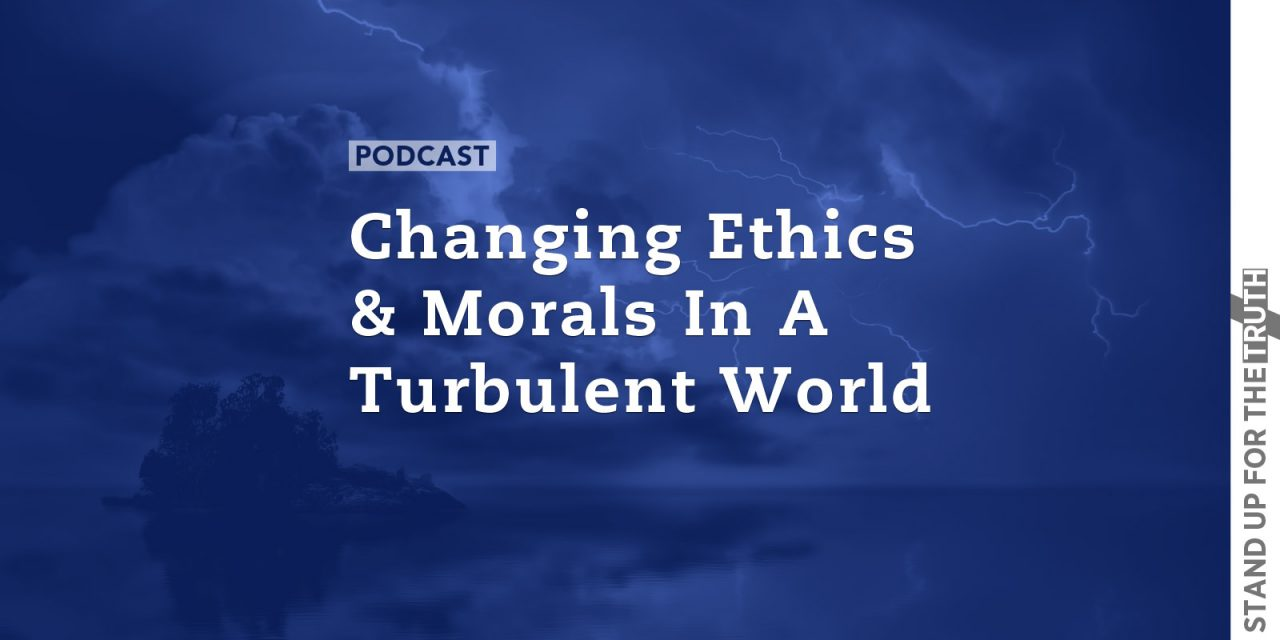 Changing Ethics and Morals in a Turbulent World
