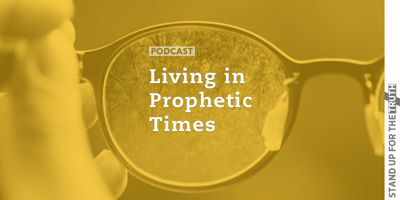 Living in Prophetic Times