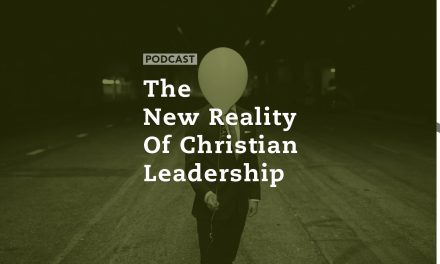 "The ""New Reality"" of Christian Leadership"