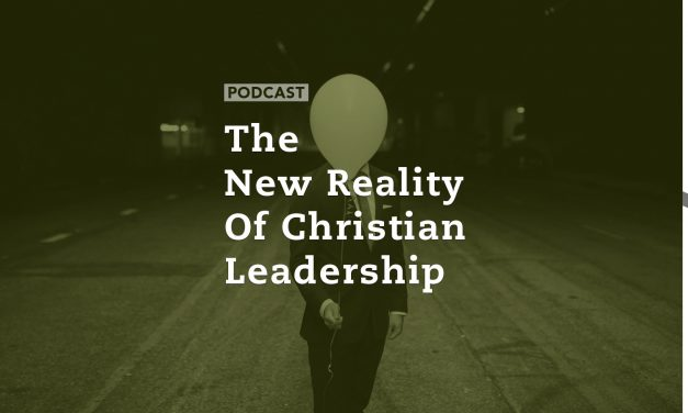 """The """"New Reality"""" of Christian Leadership"""