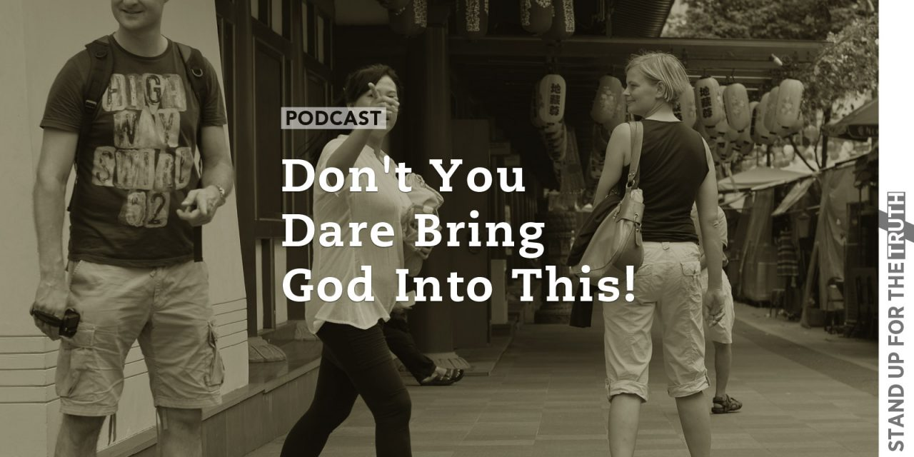 Don't You Dare Bring God into This!