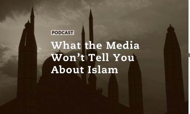 What the Media Won't Tell You About Islam