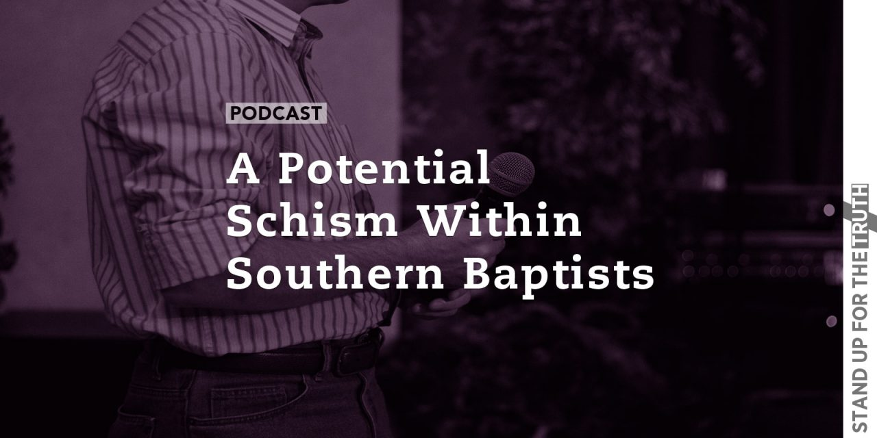 A Potential Schism Within Southern Baptists