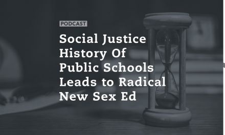 Social Justice History of Public Schools leads to Radical New Sex Ed