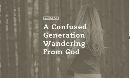 A Confused Generation Wandering From God