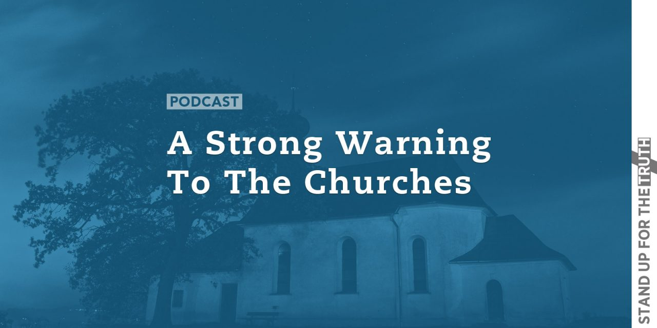 A Strong Warning to the Churches