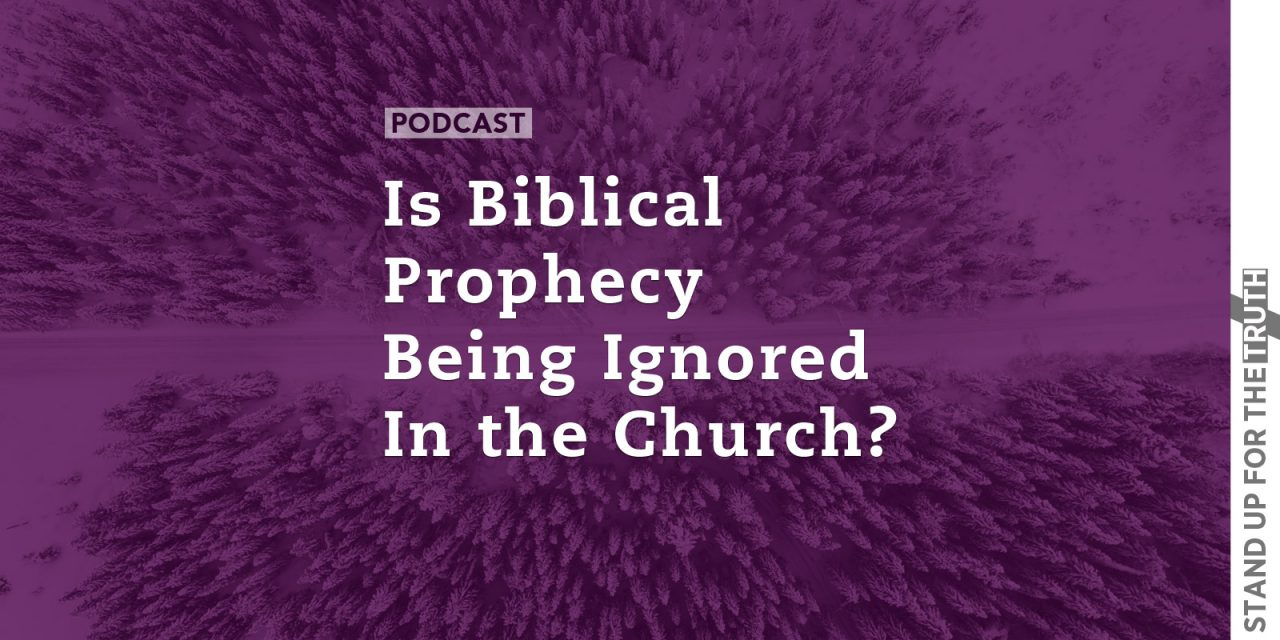Is Biblical Prophecy Being Ignored in the Church?