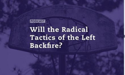 Will the Radical Tactics of the Left Backfire?